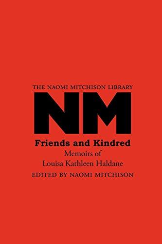 Friends and Kindred: Memoirs of Louisa Kathleen: Louisa Kathleen Haldane