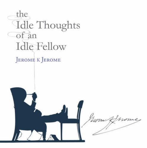 9781905005048: The Idle Thoughts of an Idle Fellow (Signature)