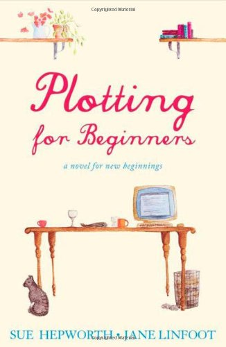Plotting for Beginners: Hepworth, Sue; Linfoot, Jane