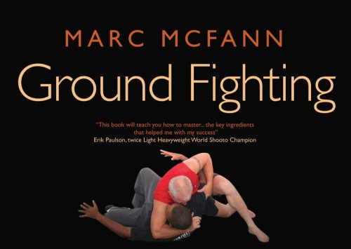 9781905005246: Ground Fighting: A Comprehensive Guide to Throws, Holds, Chokes, Locks, Submissions and Escapes (Fighting Series)