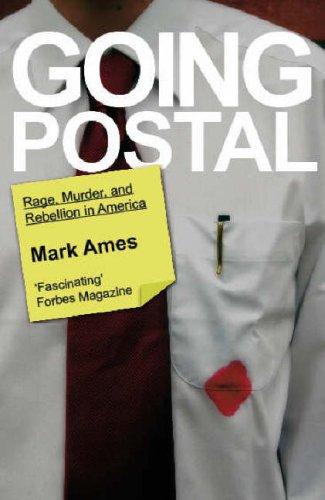 9781905005345: Going Postal: Rage, Murder and Rebellion in America