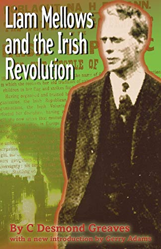 Liam Mellows and the Irish Revolution 3rd: C. Desmond Greaves