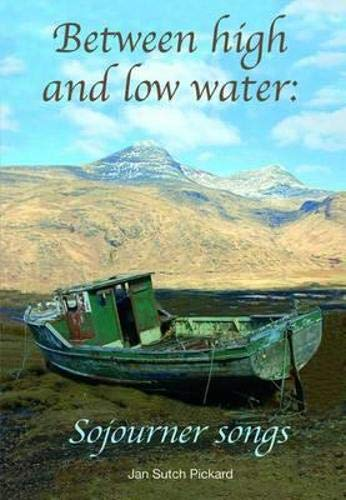 Between High and Low Water: Sojourner Songs: Jan Sutch Pickard
