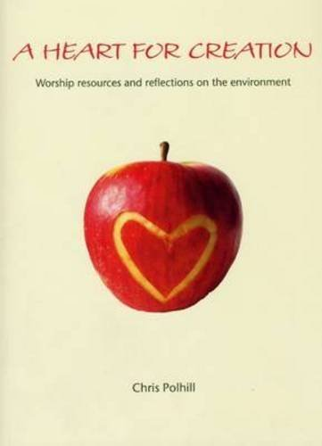 9781905010677: A Heart for Creation: Worship Resources and Reflections on the Environment