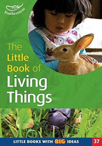 The Little Book of Living Things: Little Books with Big Ideas: Linda Thornton