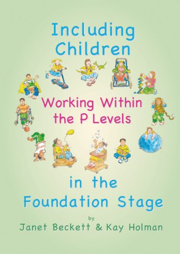 Including Children... Working Within the P Levels: Janet Beckett; Kay