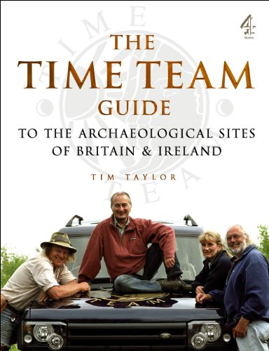 "THE ""TIME TEAM"" GUIDE TO THE ARCHAEOLOGICAL SITES OF BRITAIN AND IRELAND: TIM TAYLOR"