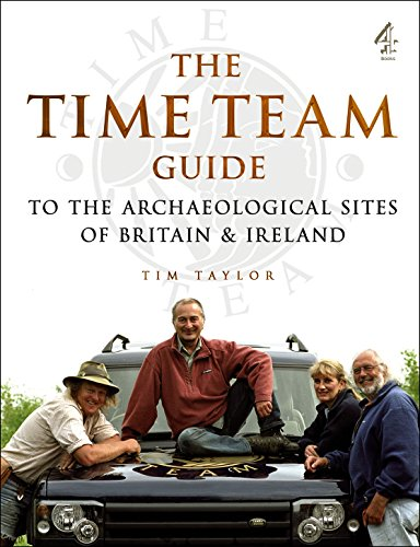 Time Team Guide to the Archaeological Sites of Britain & Ireland (1905026021) by Taylor, Tim