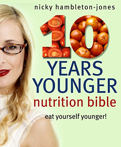 9781905026173: 10 Years Younger Nutrition Bible