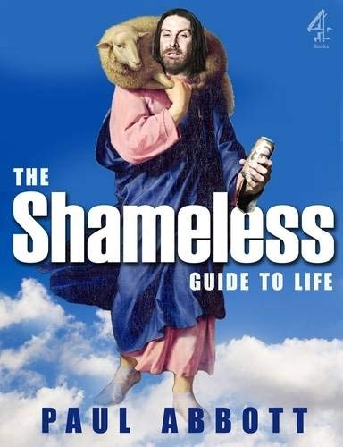9781905026364: The Shameless Guide to Life