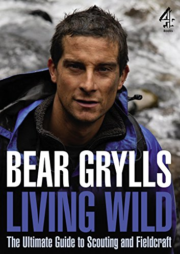 Living Wild: The Ultimate Guide to Scouting: Grylls, Bear