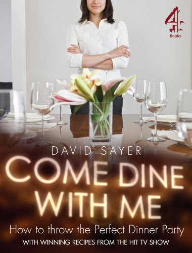 Come Dine With Me: Dinner Party Perfection: Sayer, David