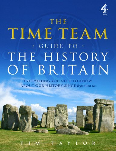 The Time Team Guide to the History of Britain: Everything You Need to Know About Our History Since 650 000 BC (1905026706) by Taylor, Tim