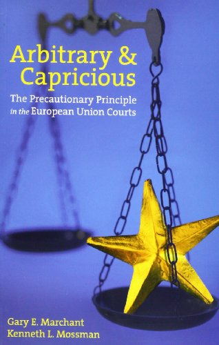 9781905041084: Arbitrary and Capricious: The Precautionary Principle in the European Union Courts