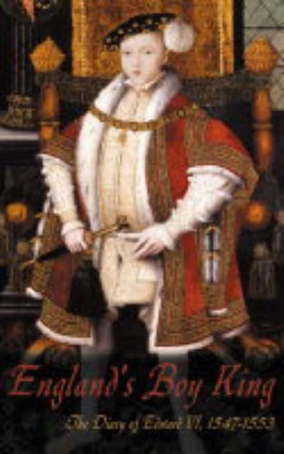 9781905043040: England's Boy King: The Diary of Edward VI, 1547-1553