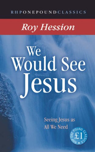 9781905044085: We Would See Jesus: Seeing Jesus as All We Need (One Pound Classics)