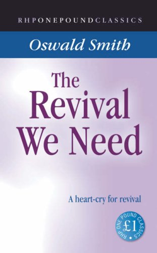 9781905044122: The Revival We Need: A Heart-cry for Revival (One Pound Classics)