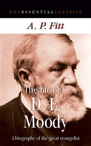 9781905044429: The Life of D. L. Moody: A Biography of the Great Evangelist