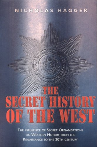 9781905047048: The Secret History of the West: The Influence of Secret Organisations on Western History from hte Renaissance to the 20th Century