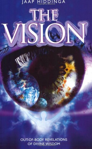 The Vision : Out-of-Body Revelations of Divine Wisdom: Jaap Hiddinga