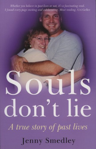 Souls Dont Lie: A true story of past lives: Jenny Smedley