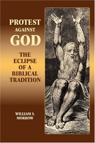 9781905048205: Protest Against God: The Eclipse of a Biblical Tradition (Hebrew Bible Monographs,)