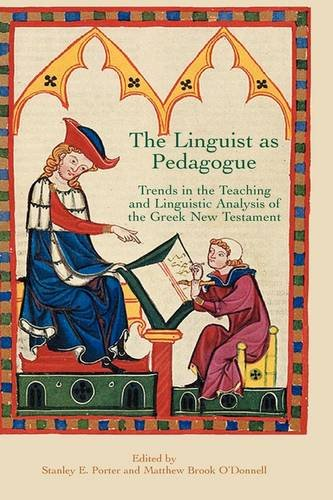 9781905048281: The Linguist as Pedagogue: Trends in the Teaching and Linguistic Analysis of the Greek New Testament (New Testament Monographs)