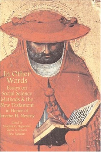 9781905048397: In Other Words: Essays on Social Science Methods and the New Testament in Honor of Jerome H. Neyrey (Social World of Biblical Antiquity)