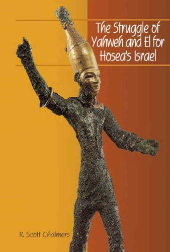 The Struggle of Yahweh and El for Hosea's Israel (Hebrew Bible Monographs): R. Scott Chalmers