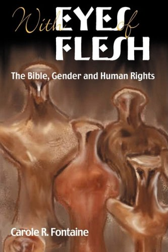 With Eyes of Flesh : The Bible, Gender and Human Rights: Fontaine, Carole R.