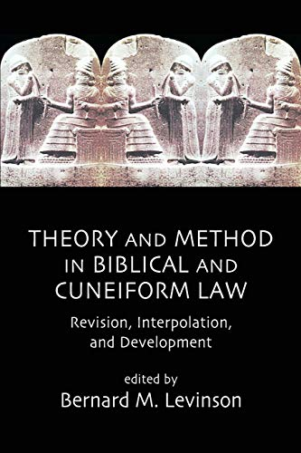 Theory and Method in Biblical and Cuneiform: Bernard M. Levinson