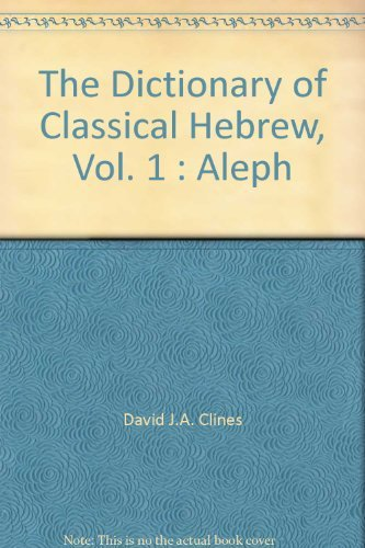 9781905048755: The Dictionary of Classical Hebrew, Vol. 1 : Aleph