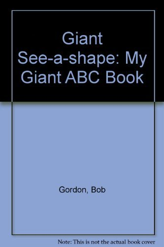 Giant See-a-shape: My Giant ABC Book (1905051204) by Gordon, Bob