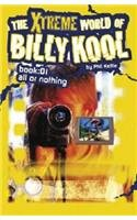 9781905056408: The Xtreme World of Billy Kool: All or Nothing: Bk. 1 (Xtreme World of Billy Kool)