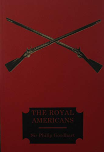 The Royal Americans: Goodhart, Sir Philip