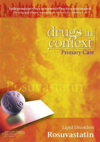 9781905064199: Rosuvastatin: Lipid Disorders (Drugs in Context)