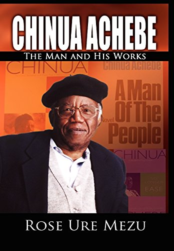 9781905068371: Chinua Achebe: The Man and His Works