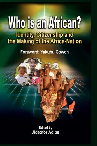 9781905068913: Who Is an African? Identity, Citizenship and the Making of the Africa-Nation