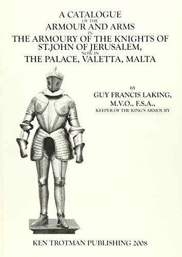 9781905074716: A Catalogue of the Armour and Arms in the Armoury of the Knights of St. John of Jerusalem, Now in the Palace, Valetta, Malta