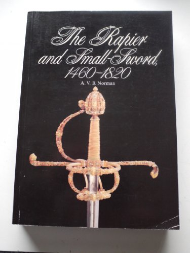9781905074990: The Rapier and Small-sword: 1460-1820