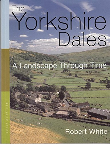 9781905080052: The Yorkshire Dales a Landscape Through Time
