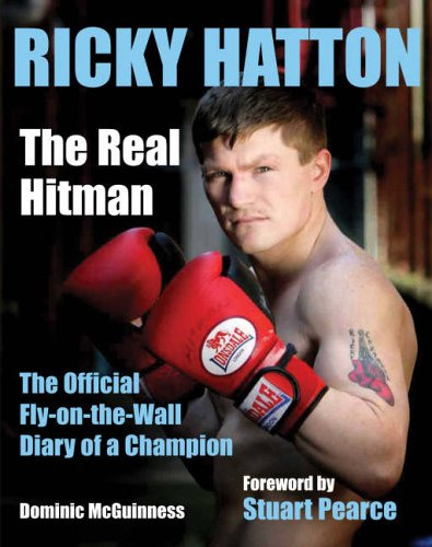 Ricky Hatton: The Real Hitman - The: McGuinness, Dominic