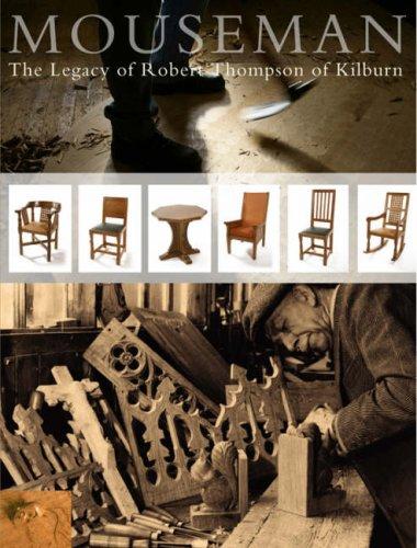 Mouseman: The Legacy of Robert Thompson of Kilburn: Patricia Lennon