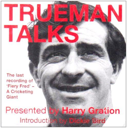 Trueman Talks: The Last Recording of Fiery