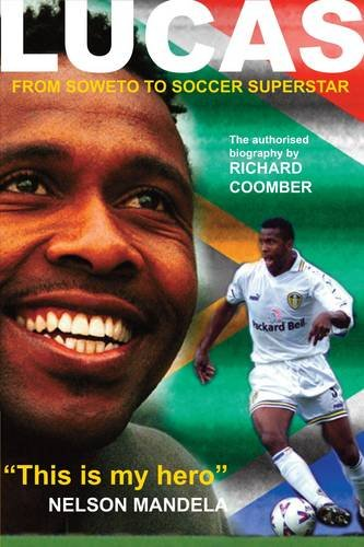 9781905080731: Lucas Radebe: From Soweto to Soccer Superstar