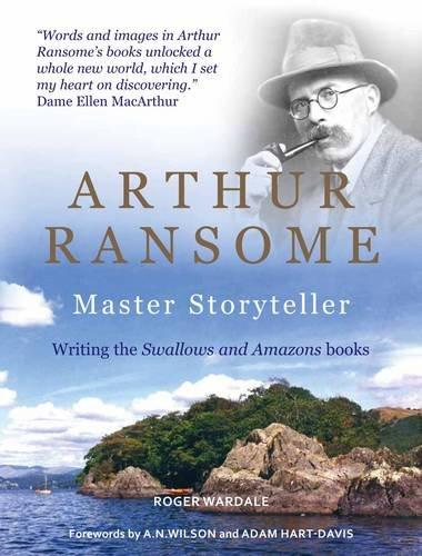 Arthur Ransome: Master Storyteller: Writing the Swallows