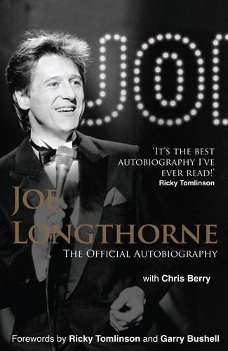 Joe Longthorne: The Official Autobiography: Joe Longthorne, Ricky Tomlinson, Garry Bushell, Chris ...