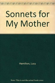 Sonnets for My Mother (1905082517) by Hamilton, Lucy