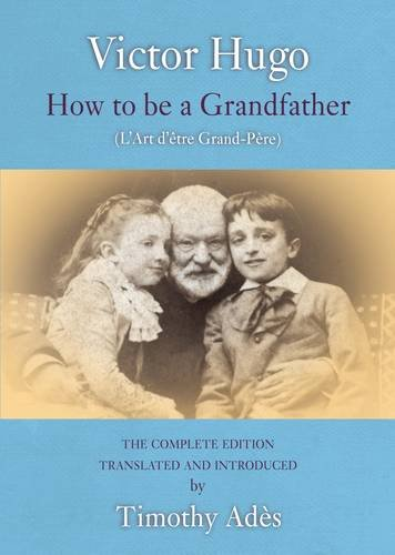 How to Be a Grandfather: Victor Hugo