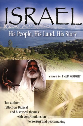 9781905084036: Israel...His People, His Land, His Story: Ten Authors Reflect on Biblical and Historical Themes with Contributions on Terrorism and Peacemaking